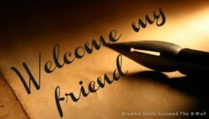welcome my friend
